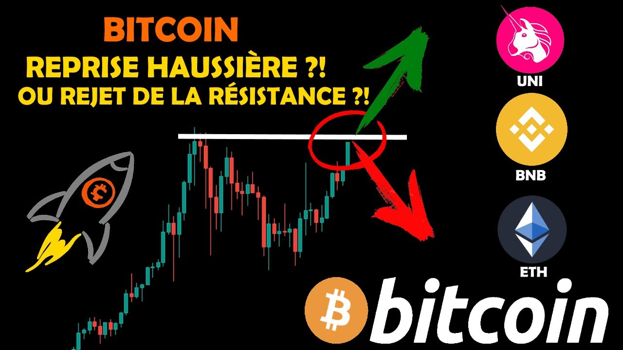 BITCOIN 😮 ATTAQUE LA RÉSISTANCE ! REPRISE HAUSSIÈRE 📈 ?! + ETH / BNB / UNI analyse crypto monnaie fr