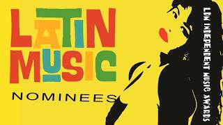 The 2018 LDM Independent Music Latin Nominees are