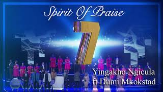 Spirit Of Praise 7 ft Dumi Mkokstad - Yingakho Ngicula - Audio - Gospel Praise & Worship Song