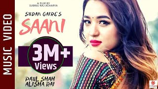 SAANI - New Nepali Song || Sudan Gaire Ft . Paul Shah, Alisha Rai || Latest Nepali Song