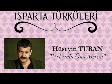 """Evlerinin Önü Mersin - Hüseyin TURAN """"ISPARTA TÜRKÜLERİ"""""""