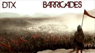 DTX - Barricades [HD]