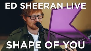 Ed Sheeran Shape Of You (Live) | KISS Presents
