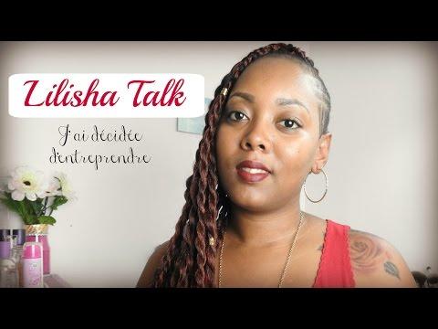 Lilisha Talk    J'ai décidée d'entreprendre... thumbnail