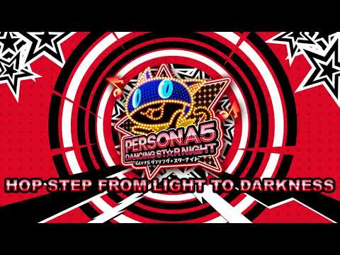Hop Step from Light to Darkness - Persona 5 Dancing Star Night