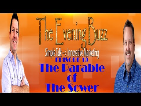 Parable of the Sower & Law of Averages | The Evening Buzz Episode 19