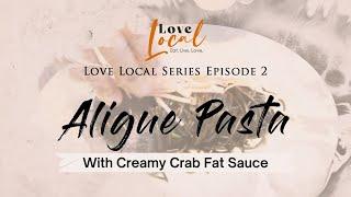 Aligue Pasta with Creamy Crab Fat Sauce   Love Local Series