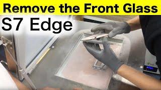 Remove the front glass Samsung S7 Edge