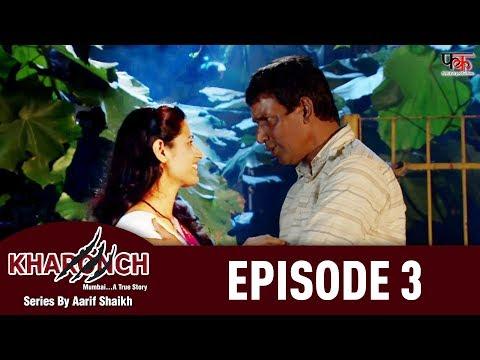 Kharonch Episode 3 - New Web Series Hindi 2018 | Aarif Shaikh | First Kut Productions