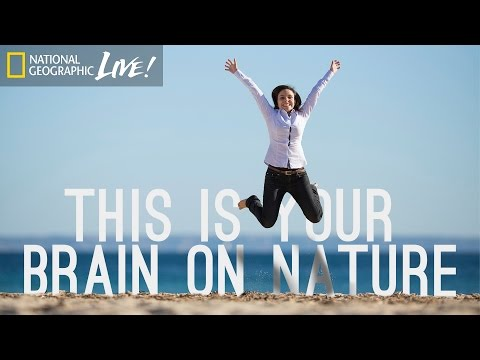 This Is Your Brain on Nature | Nat Geo Live