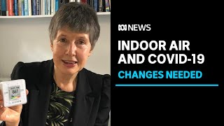 The urgent need to regulate indoor ventilation and air quality to battle COVID   ABC News