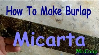 Download How to: Make Home-Made Micarta Out Of Burlap Mp3 and Videos