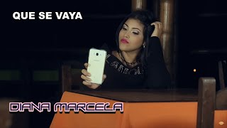 Que se vaya - Diana Marcela. (Video Oficial)