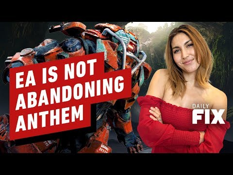 EA Isn't Abandoning Anthem Just Yet - IGN Daily Fix