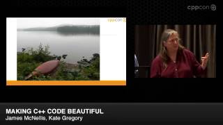 """CppCon 2014: James McNellis & Kate Gregory """"Making C++ Code Beautiful"""""""