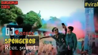 Download Konser DJ Spongebob Full Vidio.!! #realsound