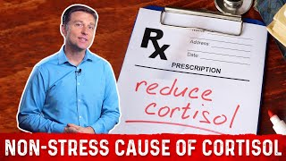 The Non-Stress Cause of High Cortisol