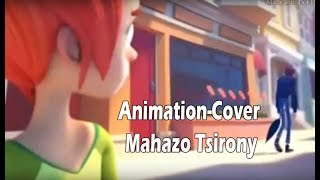 Mahazo Tsirony Animation Cover by Odilon.mp3