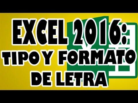 EXCEL 2016: Cambiar el Tipo de Letra, Formato, Tamaño y Color en Hoja Excel.