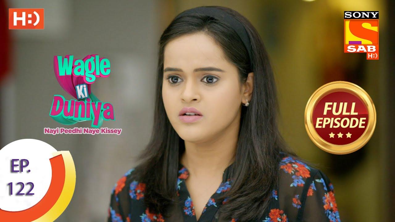 Download Wagle Ki Duniya - Ep 122 - Full Episode - 11th August, 2021