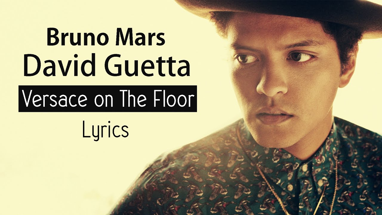 Download Bruno Mars vs David Guetta - Versace on The Floor (Lyrics)