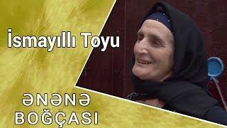 Ənənə Boğçası - İsmayıllı Toyu 23.09.2017