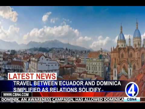 TRAVEL BETWEEN ECUADOR AND DOMINICA SIMPLIFIED AS RELATIONS SOLIDIFY