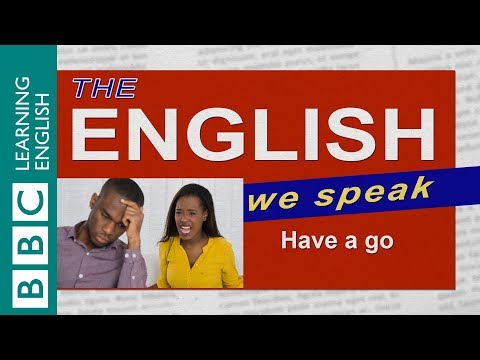 Have a go - The English We Speak