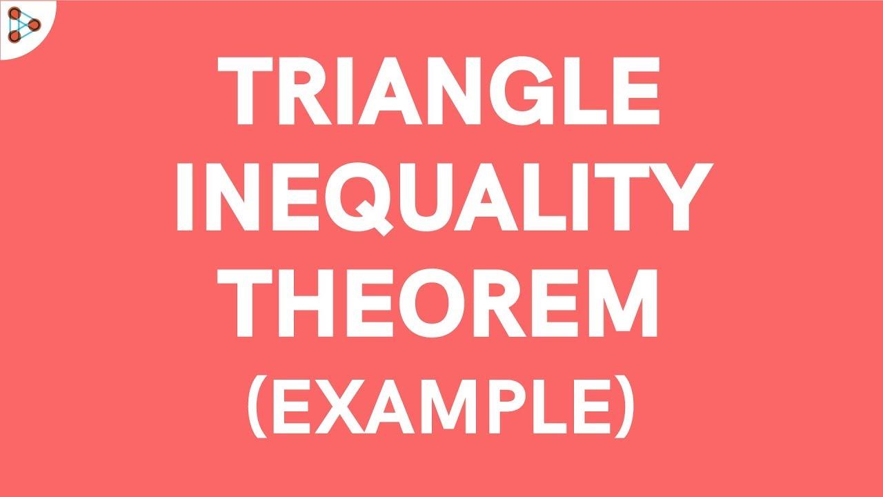 Triangle Inequality Theorem Example Youtube