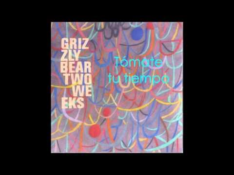 Grizzly Bear  Two Weeks Subtítulos en español