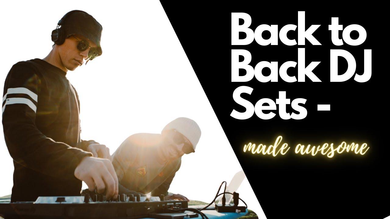 How to DJ - Back to Back DJ Sets Image