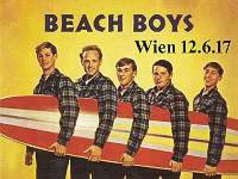 The Beach Boys -12 06 2017 - Wild Honey World Tour - Stadthalle - Vienna, Austria