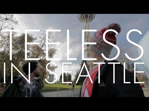 Teeless In Seattle