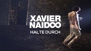 Xavier Naidoo - Halte Durch [Official Video]