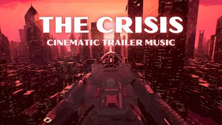 Cinematic Trailer Background Music | The Crisis
