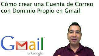 Cómo Crear (Configurar) una Cuenta de Correo con Dominio Propio en Gmail -Quieres Hacerlo Rápido?