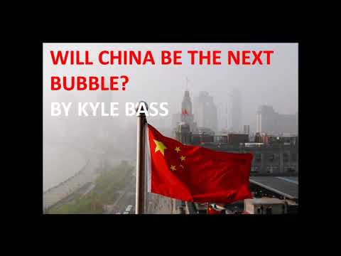 IS CHINESE BANKS GOING TO COLLAPS? BY KYLE BASS