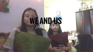 We and Us (Moira Dela Torre) Cover by JAM & AMY
