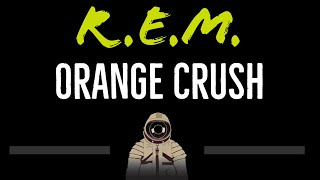REM Orange Crush CC Karaoke Instrumental