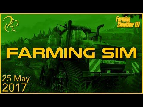 Farming Simulator 17 | 25th May 2017 | SquirrelPlus