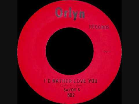 Savoy's - I'd Rather Love You