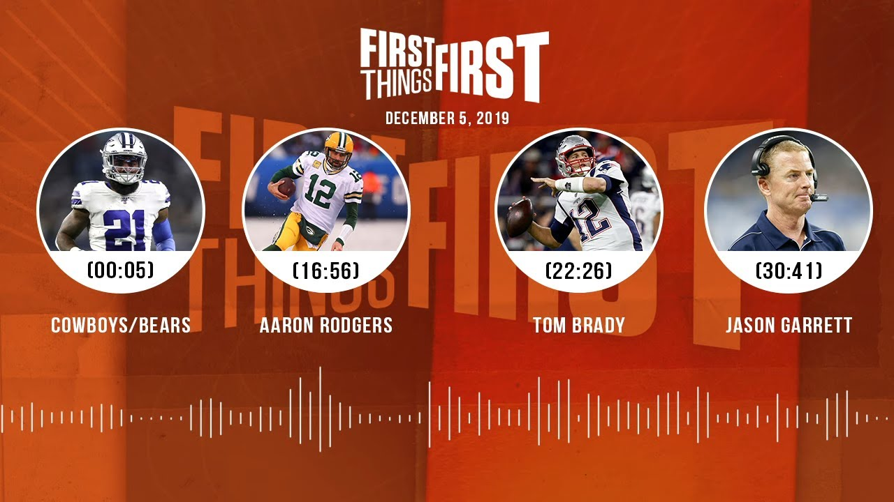 Cowboys/Bears, Aaron Rodgers, Tom Brady, Jason Garrett | FIRST THINGS FIRST Audio Podcast