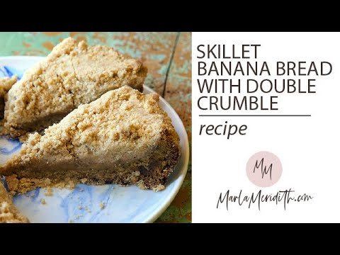 Skillet Banana Bread with Double Crumble Recipe