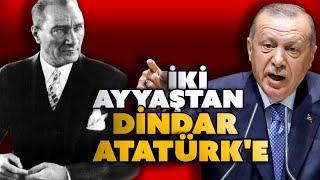 İki Ayyaştan Dindar Atatürk'e... Best of Erdogan (ATATÜRK)