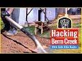 Seth Let Me Hack Berm Creek | Backyard Mountain bike Trail Buillding
