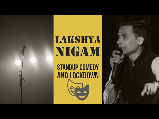 Lakshya Nigam: Standup Comedians in Lockdown