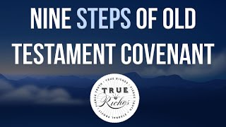 9 Steps of Covenant in Old Testament - Old Testament Covenant Teaching (2 of 4)