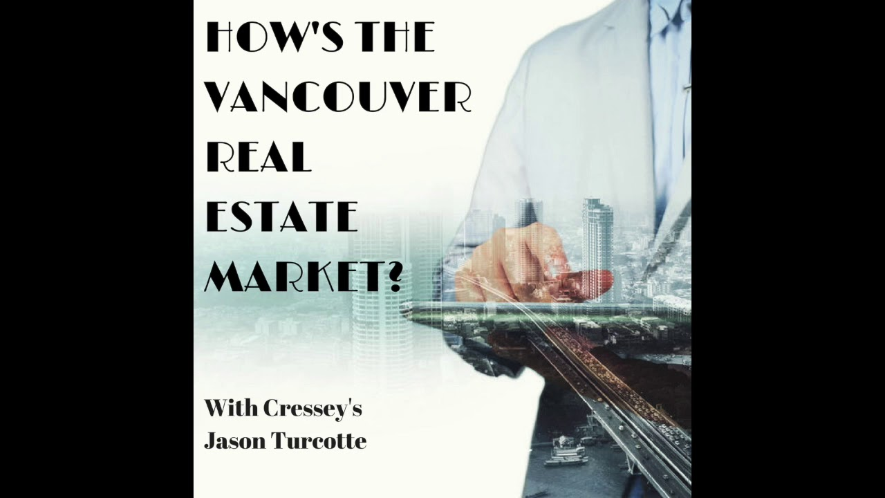 How's the Vancouver Real Estate Market? With Cressey's Jason