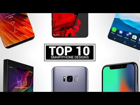 TOP 10 BEST Smartphone Designs (2017)