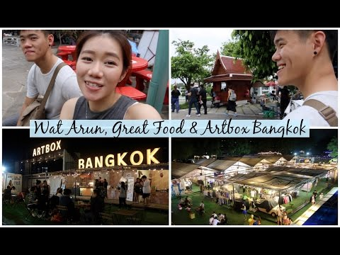 Wat Arun, Great Food & Artbox Bangkok